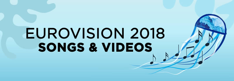 Eurovision 2018: Songs & Videos