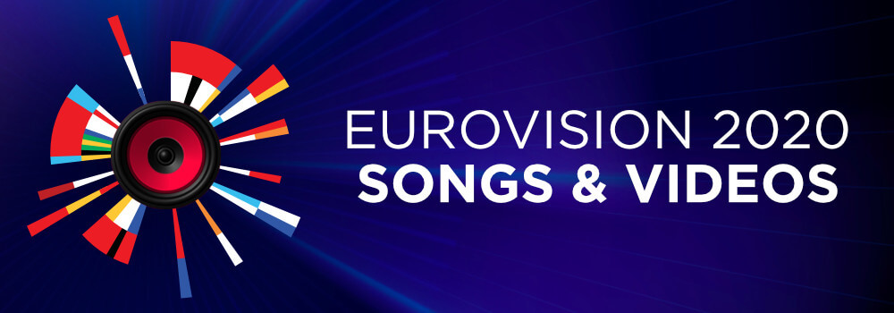 Eurovision 2020: Songs & Videos