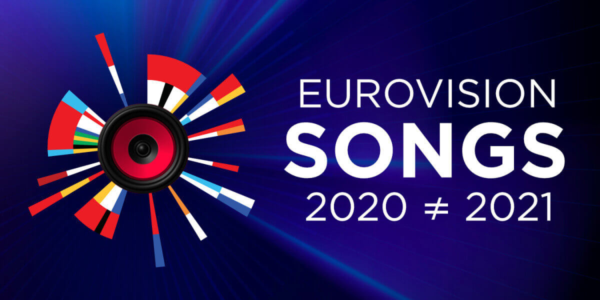 Eurovision 2020 and 2021 songs